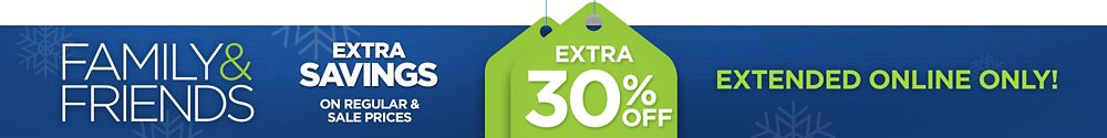 FAMILY & FRIENDS Extra 30% off Clothing & Accessories