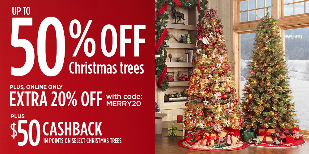 UP TO 50% OFF CHRISTMAS TREES + EXTRA 20% OFF W/ CODE: MERRY20 + $50 CASHBACK IN POINTS