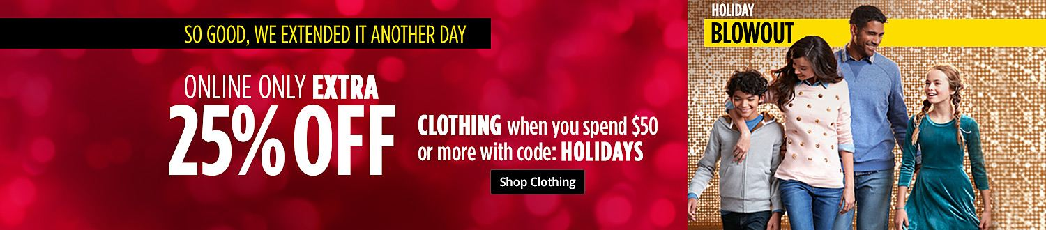 Online Only | Extra 25% off clothing when you spend $50 or more with code: HOLIDAYS | Shop Clothing
