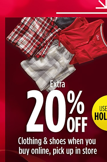Extra 20% off clothing & shoes when you buy online, pick up in store