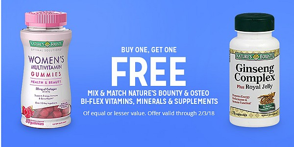 BUY ONE, GET ONE FREE | MIX & MATCH NATURE'S BOUNTY AND OSTEO BI-FLEX VITAMINS, MINERALS, & SUPPLEMENTS | Of equal or lesser value. Offer valid through 02/03/18