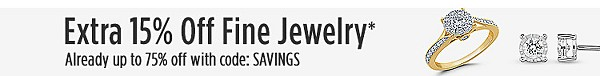 Extra 15% Off Fine Jewelry* Already Up to 75% Off