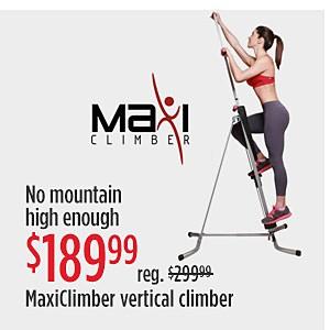 OFERTAS ESPECIALES | No hay montaña lo suficientemente alta. $189.99 Precio reg. $299.99 Escaladora vertical MaxiClimber