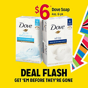 DEAL FLASH | $6 Dove soap 4 oz. 6-pk | GET 'EM BEFRORE THEY'RE GONE