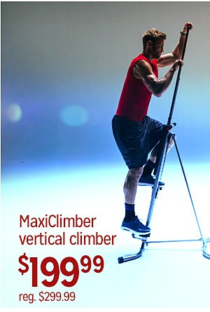 Everyday Great Price! | MaxiClimber vertical climber, $199.99 | Reg. $299.99