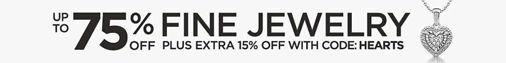 Up to 75% off in fine jewelry + extra 15% off with code:  HEARTS