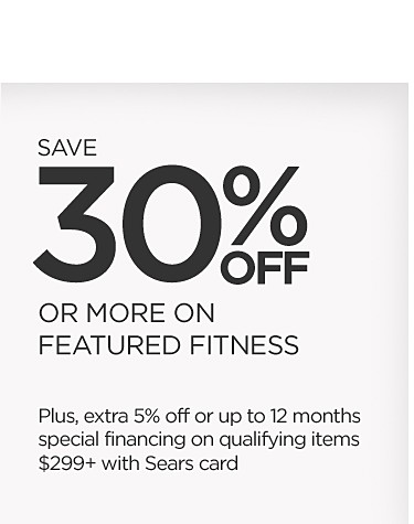 Up to 30% off Fitness | Plus, extra 5% off or up to 24 months financing on qualifying items $399 or more