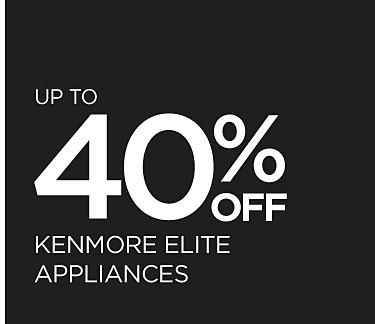 Up to 40% off Kenmore Elite Appliances