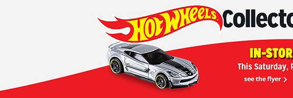 HOT WHEELS Collector Event | IN STORE EVENT This Saturday, February 17th at 9:00AM | see the flyer