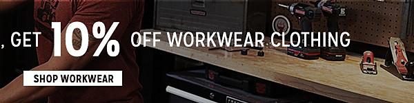 Online Only!  Buy $10 in Tools, get 10% off Workwear!