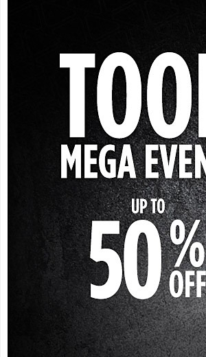 Tool Mega Event  |  Up to 50% off Tools