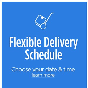 Flexible Delivery Schedule | Choose your date and time | Learn more