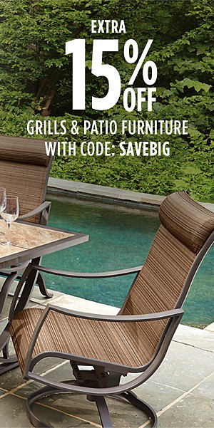 Extra 15% off grills & patio furniture with code: SAVEBIG