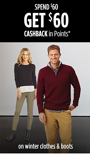 Spend $60 Get $60 CASHBACK in Points on Winter Clothes & Boots