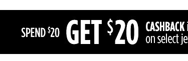 Spend $20 Get $20 CASHBACK in Points on select Jewelry & Watches