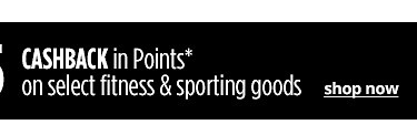 Spend $150 Get $75 CASHBACK in Points on select fitness & sporting goods