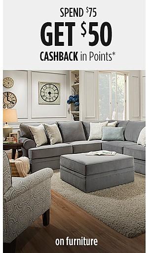 Spend $75 Get $50 CASHBACK in Points on Furniture