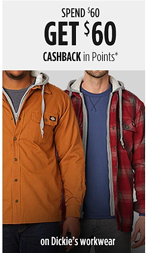 Spend $60 Get $60 CASHBACK in Points on Dickie's workwear