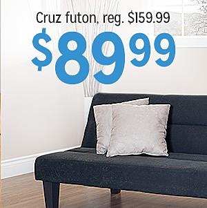 Cruz futon, $89.99 Reg. $159.99