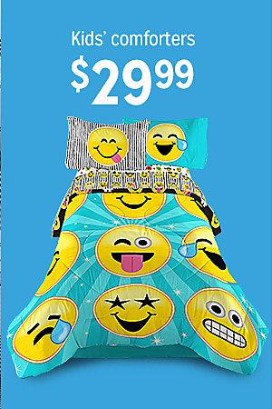 Kids' comforters, $29.99