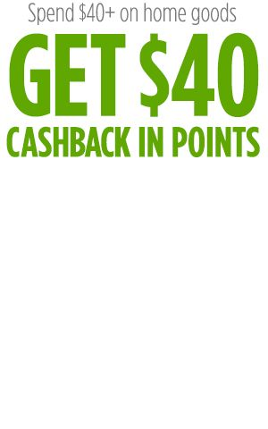 Spend $40 Get $40 CASHBACK in Points on home