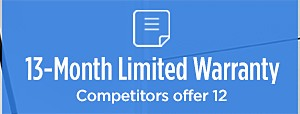 13- month limited warranty | Competitors offer 12