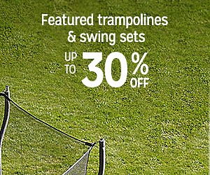 Up to 30% off featured trampolines & swing sets