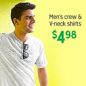 Men's crew & V-neck shirts, $4.98