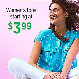 Women's tops, starting at $3.99