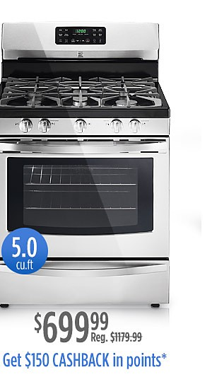 $699.99 | Reg. Price $1179.99 | Kenmore gas range 5.0 cu ft. plus get $150 CASHBACK in points*