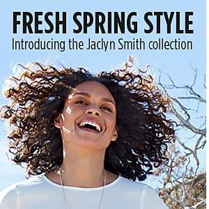 Fresh Spring Style. Introducing the Jaclyn Smith collection.