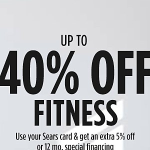 Up to 40% off Featured Fitness Equipment  plus EXTRA 5% off or 12 months Special Financing on qualifying items over $299 with Sears Card!  Free delivery on qualifying orders $399+