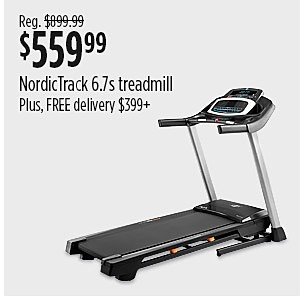 Sale $559.99 NordicTrack 6.7S Treadmill reg $899.99
