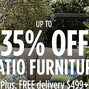 Up to 35% off Patio Furniture + FREE delivery $499+
