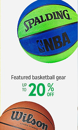 Featured basketball gear, up to 20% off