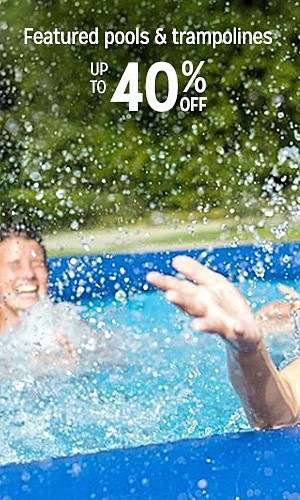 Featured pools & trampolines, up to 40% off