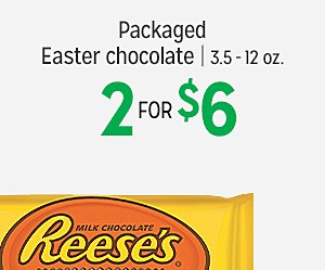 Packaged Easter chocolate | 3.5-12 oz. | 2 for $6