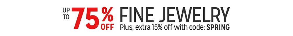 Up to 75% off fine jewelry Plus, extra 15% off with code: SPRING