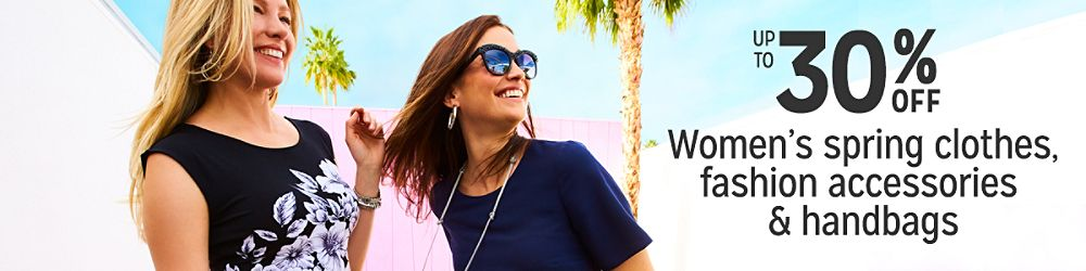 Up to 30% off women's spring clothes, fashion accessories & handbags
