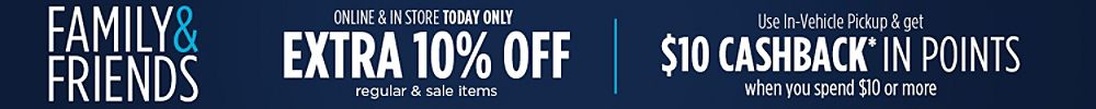 Online & In Store Today Only Extra 10% off regular & sale items