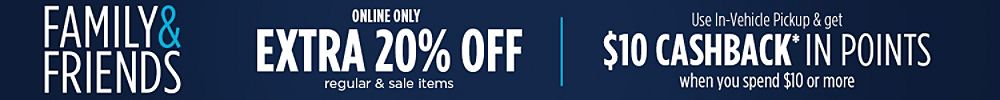 Family & Friends Online Only Extra 20% off regular & sale items