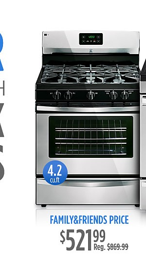 Family & Friends Price $521.99 | Reg. Price $869.99 | Kenmore gas range 4.2 cu ft.