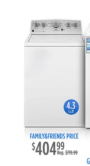 Family & Friends Price $404.00 | Reg. $ 719.99 4.3 cu ft. washers