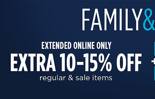 Family & Friends | Extended Online Only | Extra 10-15% off regular & sale items