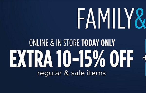 Family & Friends | Online & In Store | Extra 10-15% off regular & sale items