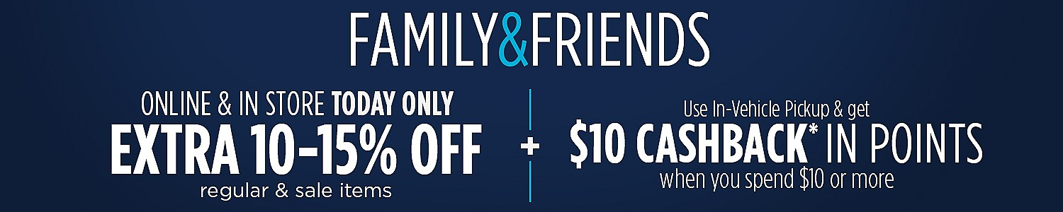 Family Friends   In Store & Online Sunday, March 18   Online Only Monday, March 19 - Tuesday, March 20