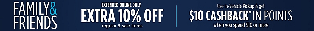 Family & Friends Online Only Extra 10% off regular & sale items