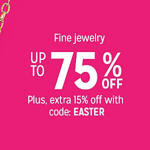 Fine jewelry up to 75% off | Plus, extra 15% off with code: EASTER