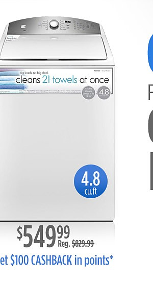 Go Bigger $549.99 Kenmore washer upgrade with more capacity 4.8 cu ft. plus get $100 CASHBACK in points*