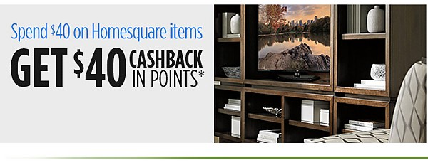 Spend $40, get $40 Cashback in points on Homesquare items
